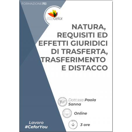 Natura, requisiti ed effetti giuridici di trasferta, trasferimento e distacco - PACK