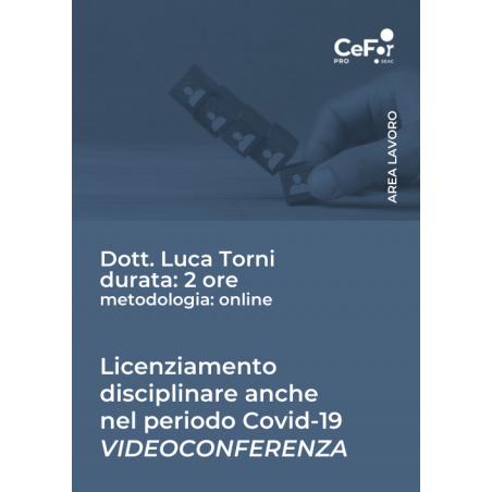 Licenziamento disciplinare anche nel periodo COVID-19 - Videoconferenza