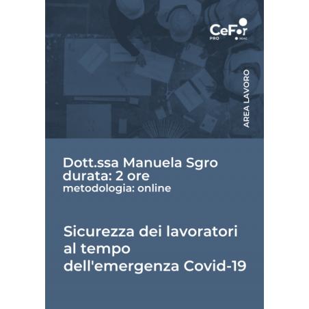 Sicurezza dei lavoratori al tempo dell'emergenza Covid-19