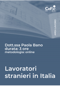 Lavoratori stranieri in Italia: ingresso, soggiorno e lavoro