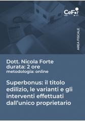 Superbonus: Il Titolo Edilizio, Le Varianti E Gli Interventi Effettuati Dall'unico Proprietario - Pack
