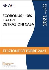 ECOBONUS 110% E ALTRE DETRAZIONI CASA - Ed. Ottobre 2021